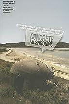 Concrete Mushrooms: Reusing Albania's…