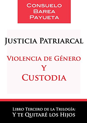 justicia-patriarcal-violencia-de-genero-y-custodia-spanish-edition