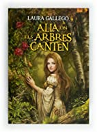 Allà on els arbres canten by Laura Gallego…