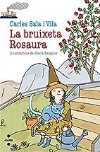 La bruixeta Rosaura by Carles Sala i Vila