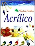 Equipo Editorial: Tecnicas Creativas Acrilico / Creative Acrylic Painting Techniques