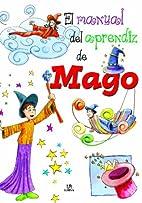 El Manual Del Aprendiz De Mago by MIGUEL…