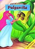 Equipo Editorial: Pulgarcita/ Thumbelina (Pegaclasicos) (Spanish Edition)