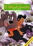 Equipo Editorial: El Libro De La Selva/ the Jungle Book (Pegaclasicos) (Spanish Edition)