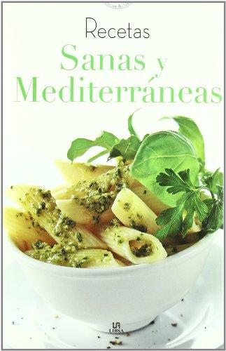 recetas-sanas-y-mediterraneas-healthy-and-mediterranean-recipes-cocina-actual-current-cuisine-spanish-edition