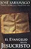 Saramago, Jose: Evangelio Segun Jesucristo/the Gospel According to Jesus Christ