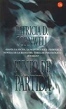 Punto de partida by Patricia D. Cornwell