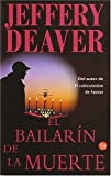 Deaver, Jeffery: El Bailarin De La Muerte/the Coffin Dancer