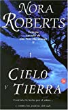 Roberts, Nora: Cielo Y Tierra/Heaven And Earth