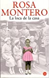 Montero, Rosa: La Loca De La Casa/the Crazed Woman Inside Me