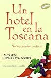 Imogen Edwards Jones: UN HOTEL EN LA TOSCANA (FG)