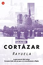 Rayuela/ Hopscotch by Julio Cortazar