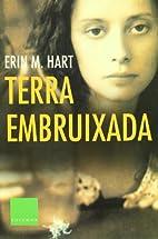 Terra embruixada by Erin M. Hart Guerrero,…