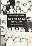 Sierra I Fabra, Jordi: La Pell De La Revolta