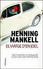 El viatge d'en joel by Henning Mankell