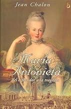 Maria Antonieta : del esplendor a la…