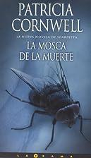 La mosca de la muerte by Patricia D.…