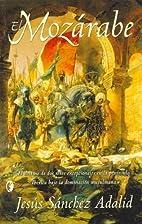 El Mozarabe (Byblos Narrativa Historica)…
