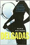 Nuria Molinero: Delgadas La locura de la anorexia y como superarla en testimonios de primera mano