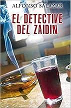 DETECTIVE DEL ZAIDIN by Alfonso Salazar