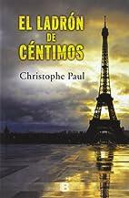 El ladrón de céntimos by Christophe Paul