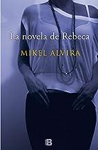 La novela de Rebeca (Spanish Edition) by…