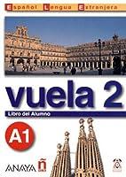 Vuela 2 : libro del alumno A1 (Español…