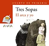 Munoz Puelles, Vicente: El arca y yo / The Ark and I (Tres Sopas / Three Soups) (Spanish Edition)