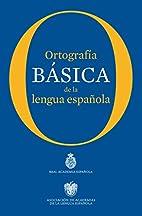 Ortografia basica de la lengua espanola…