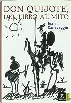 Don Quijote, del libro al mito by Jean…