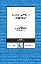 Cuentos. Antologia de Julio Ramon Ribeyro…