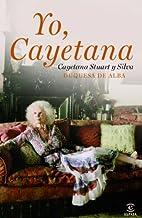Yo, Cayetana (Spanish Edition) by Cayetana…