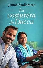 La costurera de Dacca by Jaume Sanllorente