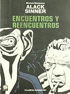Alack Sinner: Encuentros y Reencuentros by…