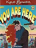 KYLE BAKER: You are here