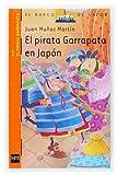 Martin, Juan Munoz: El pirata garrapata en Japon/ Tick The Pirate in Japan (El Pirata Garrapata/ Tick the Pirate) (Spanish Edition)