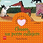 Chusco, un perro callejero by Begoña…