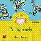 Pirindicuela (Cuentos Para Sentir/ Stories…