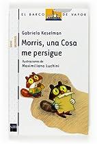 Morris, una cosa me persigue / Morris,…