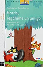 Morris, regálame un amigo / Morris, give me…