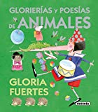 Fuertes, Gloria: Glorier¡as y poes¡as de animales / Glorierias and animal poetry (El Ba£l De Las Historias / the Chest of the Stories) (Spanish Edition)