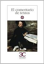 El comentario de textos by Emilio Alarcos