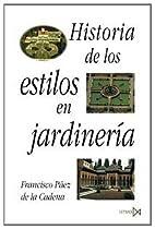 Historia De Los Estilos En Jardineria by…