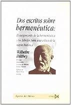 Dos escritos sobre hermenéutica by Wilhelm…