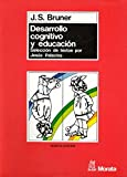 Bruner, Jerome: Desarrollo Cognitivo y Educacion (Spanish Edition)