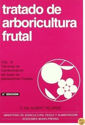 Tratado de Arboricultura Frutal Volumen IV (Spanish Edition)