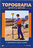 Topografia General y Aplicada by F.…