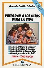 Preparar a Los Hijos Para La Vida (Spanish…