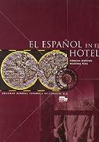 El Español en el hotel by Concha Moreno