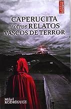 Caperucita y otros relatos vascos de terror…
